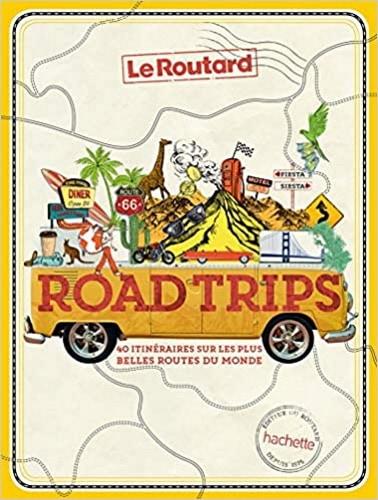 40 roadtrips autour du monde