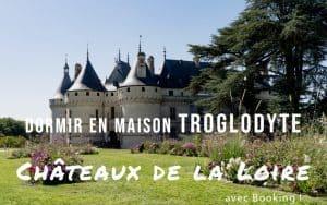 Maison troglodyte Châteaux de la Loire