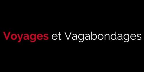 voyages et vagabondages blog voyage