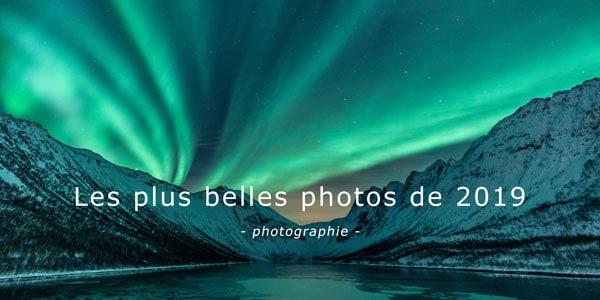 plus belles photos 2019 voyage blog